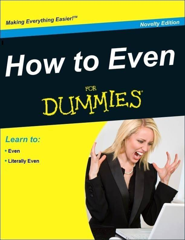 cant-even-for-dummies