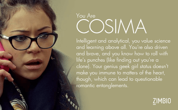 "I am ""Cosima"" from Orphan Black"