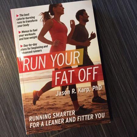 Run Your Fat Off by Jason R. Karp, PhD