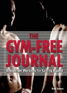 The Gym-Free Journal by Brett Stewart