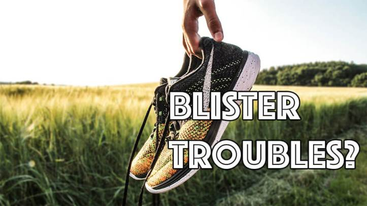 Blister Troubles?