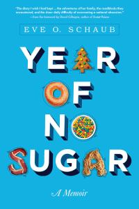 Year of No Sugar by Eve Schaub