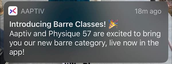 App notification: Introducing Barre Classes! Aaptiv and Physique 57 are excited to bring you our new barre category, live now in the app.